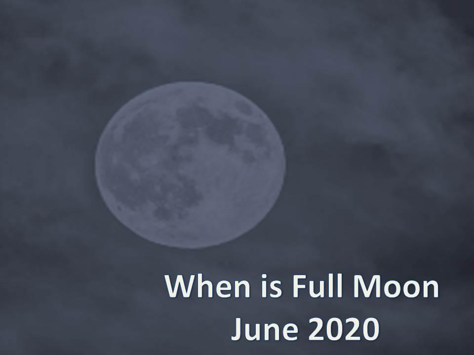 full moon june 2020 2021