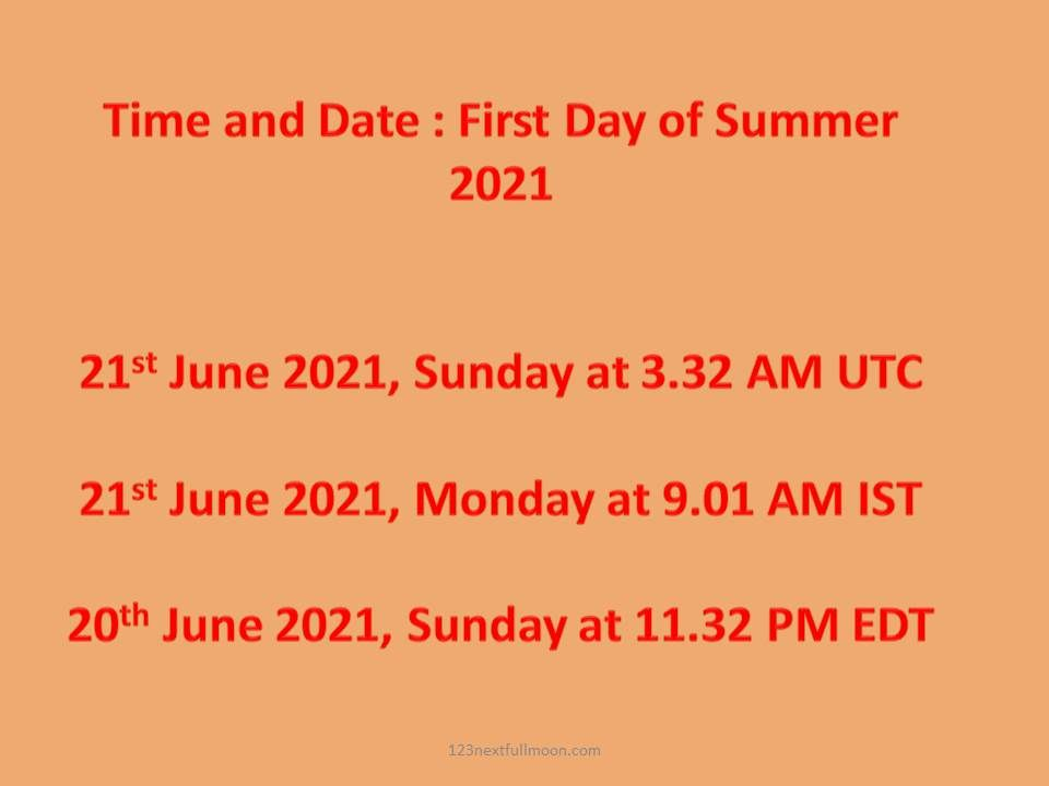 when is the first day of summer 2021 date and time in UK USA Canada and other parts of Northern and southern hemisphere