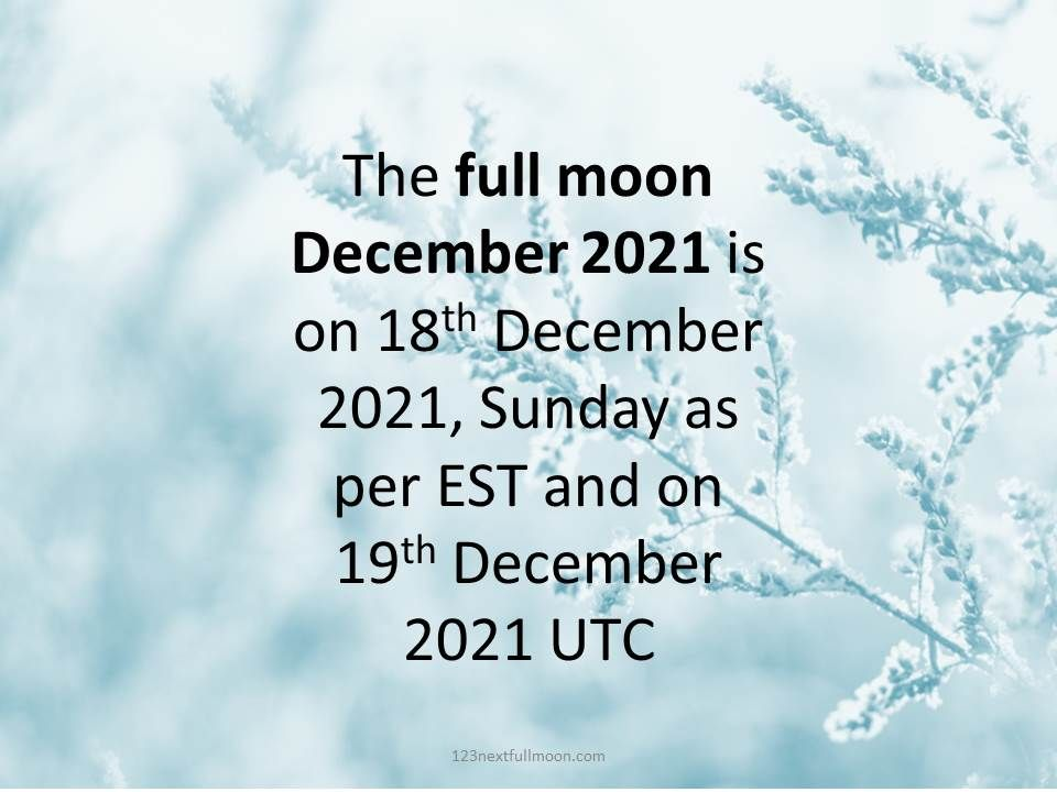 This image has an empty alt attribute; its file name is FULL-MOON-DECEMBER-2021-EST-UTC.jpg